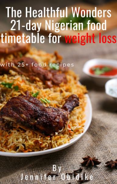 Nigerian 21-day Food timetable for fast weightloss