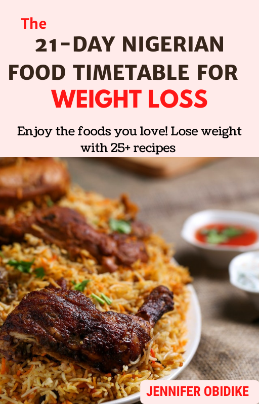 The 21-Day Nigerian Timetable for Weight loss